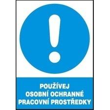 Tabule příkazová Používej osobní ochrané prac. prostředky A4