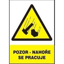 Tabule výstražná Pozor! Nahoře se pracuje A4